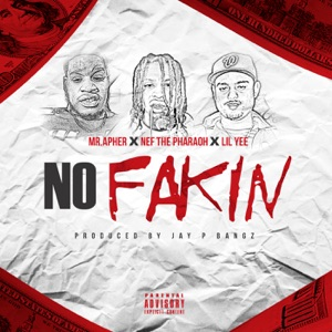 No Fakin (feat. Nef the Pharaoh & Lil Yee) - Single Mp3 Download