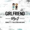 Kap G - Girlfriend (Remix) [feat. Ty Dolla $ign & Quavo]