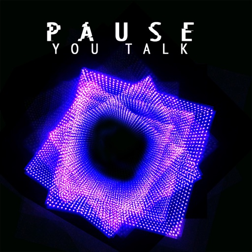 You Talk - Single by Pause