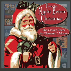 T'was the Night Before Christmas [Classic Tales Edition] (Unabridged) audiobook