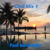 Chill Mix 1 - Paul Hardcastle