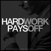 Hard Work Pays Off (Entrepreneur Motivational Speeches) - Fearless Motivation
