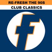 Re-Fresh the 90s: Club Classics