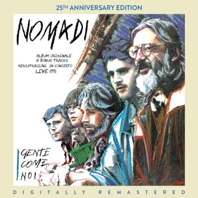 Gente come noi (25th Anniversary Edition) [Digitally Remastered] - Nomadi