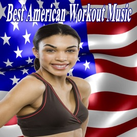 ‎Best American Workout Music & DJ Mix (The Best Music for Aerobics, Pumpin'  Cardio Power, Crossfit, Exercise, Steps, Barré, Routine, Curves,