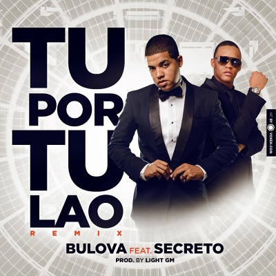 Tu Por Tu Lao (Remix) [feat. Secreto] - Single - Bulova album