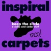 Keep the Circle: B-sides and Udder Stuff - Inspiral Carpets
