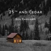 Ben Fargiano - 25th and Cedar
