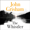 The Whistler (Unabridged) - John Grisham