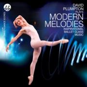 Modern Melodies Inspirational Ballet Class Music - David Plumpton - David Plumpton