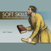 Soft Skills: The Software Developer's Life Manual (Unabridged)