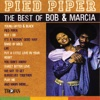 Pied Piper - The Best of Bob & Marcia - Bob & Marcia
