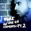 Make My Love Go feat Sean Paul The Remixes Pt 2 Single