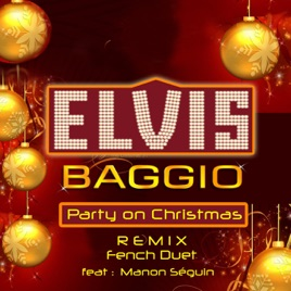 Christmas Remix.Party On Christmas Remix French Duet Feat Manon Seguin Single By Elvis Baggio