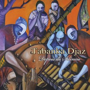 Tabanka Djaz - Depois do Silencio