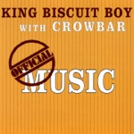 Crowbar & King Biscuit Boy - Cookin' Little Baby