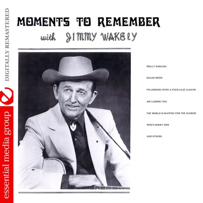 Moments To Remember (Remastered) - Jimmy Wakely