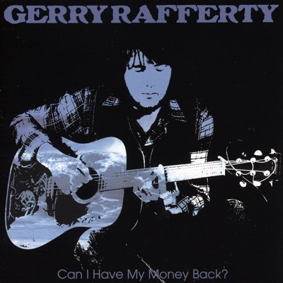 Can I Have My Money Back? - Gerry Rafferty