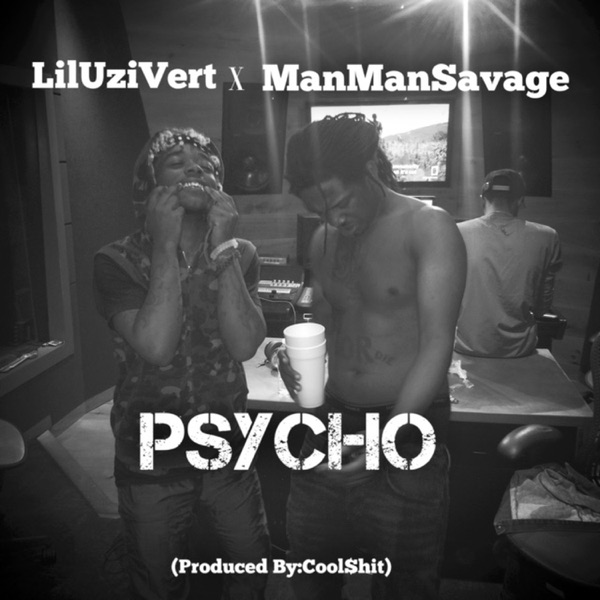 Psycho (feat. Lil Uzi Vert & Man Man Savage) - Single