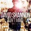 David Shannon - Dont Mind  Single Album