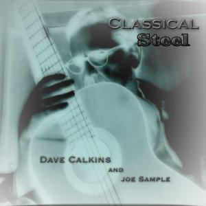 Dave Calkins & Joe Sample - Classical Steel