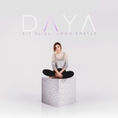 Sit Still, Look Pretty - Daya