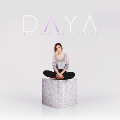 Sit Still, Look Pretty - Daya song