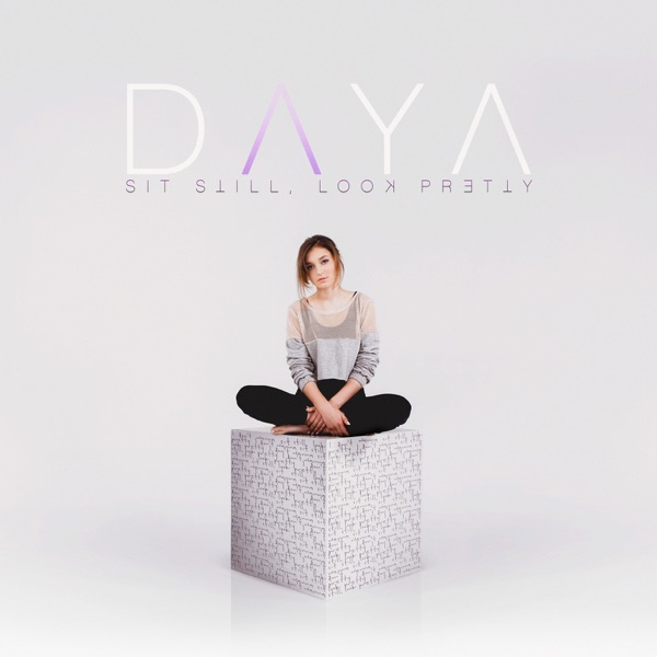 Image result for daya sit still look pretty