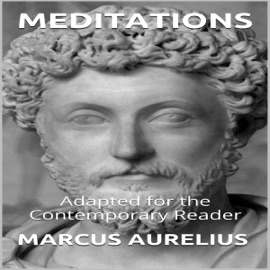 Marcus Aurelius - Meditations: Adapted for the Contemporary Reader (Unabridged) - Marcus Aurelius & James Harris mp3 listen download