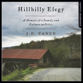 Hillbilly Elegy: A Memoir of a Family and Culture in Crisis (Unabridged)