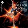 Divas for Ballet Inspirational Ballet Class Music - David Plumpton