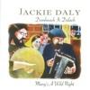 Domhnach Is Dálach (Many's a Wild Night) - Jackie Daly