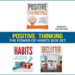 Positive Thinking: The Power of Habits Box Set: How to Stop Negative Thoughts, Build Good Habits, and Declutter Your Life (Unabridged)