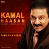 Kamal Haasan - The Marvel in Movies and Beyond