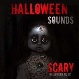 Scary Halloween Sounds - Halloween Music by Scary Halloween Sounds ...
