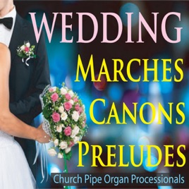 Wedding Marches Canons Preludes Church Pipe Organ Processionals
