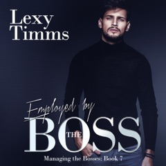 Employed by the Boss: Managing the Bosses, Book 7 (Unabridged)