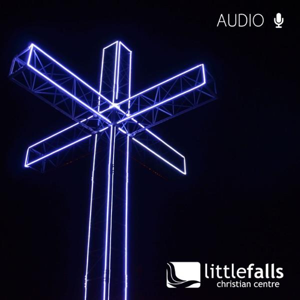 Little Falls Christian Centre: Message Audio