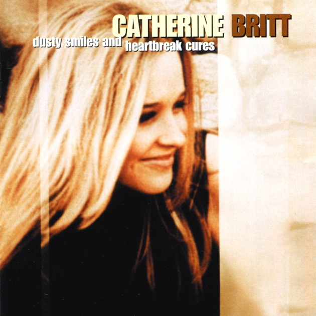 Catherine Britt – Dusty Smiles and Heartbreak Cures m4a