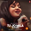 Tu Jo Mila Acoustic Single
