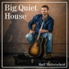 Big Quiet House - Single - Matt Walterscheid
