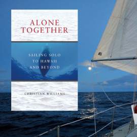 Alone Together: Sailing Solo to Hawaii and Beyond (Unabridged) audiobook