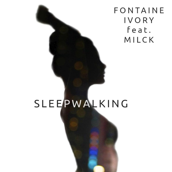 Sleepwalking (feat. Milck) - Single