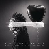 Not Easy (feat. X Ambassadors, Elle King & Wiz Khalifa) - Alex Da Kid