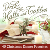 Deck the Halls and Tables - 40 Christmas Dinner Favorites - Various Artists