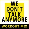 We Don't Talk Anymore - Single - Dynamix Music