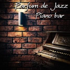 Parfum De Jazz Piano Bar Musique Relaxante Dambiance Soirée