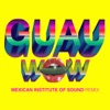 Wow (GUAU! Mexican Institute of Sound Remix) - Single ジャケット写真