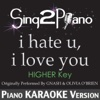 I Hate U, I Love U (Higher Key) [Originally Performed by Gnash & Olivia O'Brien) [Piano Karaoke Version] - Single