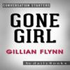 Daily Books - Gone Girl: A Novel by Gillian Flynn  Conversation Starters (Unabridged) artwork